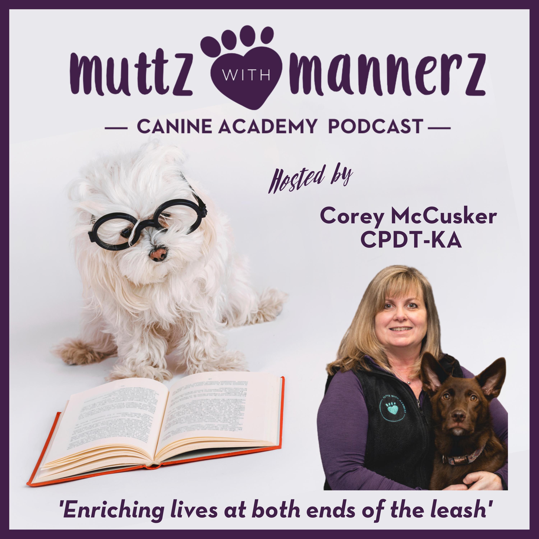 Muttz with Mannerz Canine Academy Podcast